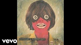 Brick + Mortar - Terrible Things (Audio)