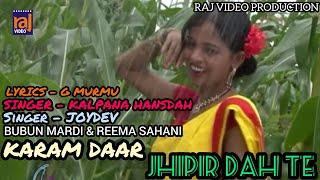 JHIPIR DAG TE, SANTALI HD VIDEO SONG OFFICIAL