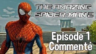 The Amazing Spider-Man 2 - Episode 1 - Spider-man reprend du service - Let's Play Commenté FR