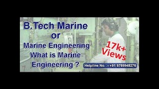 B.Tech Marine (Hindi Version) | BE Marine | What is Marine Engineering ? | Merchant Navy