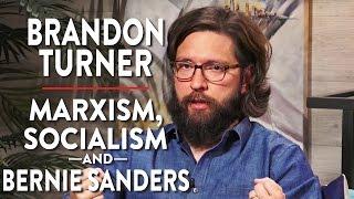 Marxism, Socialism, and Bernie Sanders (Brandon Turner Pt. 2)