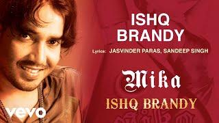 Ishq Brandy - Mika | Official Punjabi Pop Song