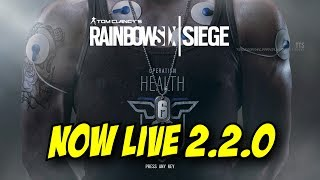 Rainbow Six Siege Operation Health now Live! loading screen patch 2.2.0