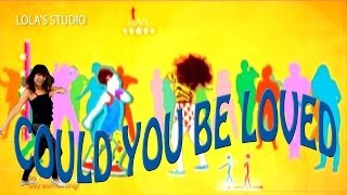 JUST DANCE 2014-COULD YOU BE LOVED FULL GAMEPLAY
