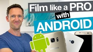 How to Film Professional Videos with an Android Smartphone