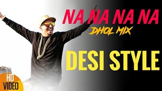 Na Na Na Na - DHOL MIX | J Star | Desi Style | J Star Productions | Popular Punjabi Song 2015