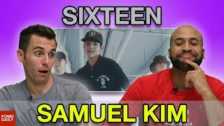 "Samuel Kim ""Sixteen feat. Changmo"" • Fomo Daily Reacts"