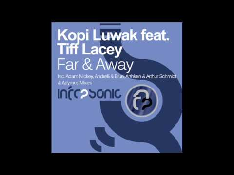 Kopi Luwak feat. Tiff Lacey - Far & Away (Adam Nickey Remix)