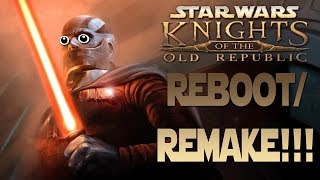 STAR WARS: KNIGHTS OF THE OLD REPUBLIC REBOOT/REMAKE