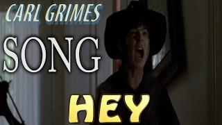 Carl Grimes - Hey