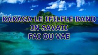 Kakaga Le Ifilele Band-Fai ou Vae