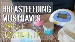 Breastfeeding Must Haves // PUMPING IS BREASTFEEDING TOO!