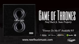 Neef Buck - Game Of Thrones (Feat. State Property) {Official Audio}