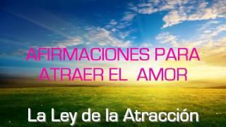 Frases para Atraer el Amor, La Ley de la Atracción Abril 2010