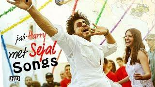 """""""Jab Harry Met Sejal"""" Song list revealed by Shah Rukh Khan"""