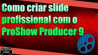 Como criar slide profissional com o ProShow Producer 9 - Tutorial