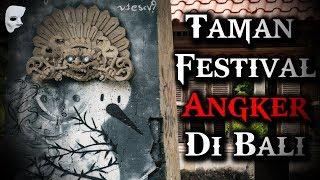 Taman Festival Bali Yang Terabaikan | Seputar Horror