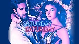 Making of Saturday Saturday - Humpty Sharma Ki Dulhania | Varun Dhawan, Alia Bhatt