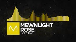 [Electro] - Mewnlight Rose - Volcano [Free Download]