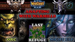Grubby | Warcraft 3 The Frozen Throne | Orc v NE - Adapting with War Mills - Last Refuge