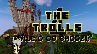 The Trolls 4 - Ale o co chodzi?