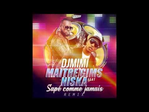DJ MIMI FT MAITRE GIMS & NISKA - SAPE COMME JAMAIS (REMIX) 2015