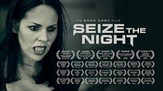 SEIZE THE NIGHT | Full movie [HD] (2015)