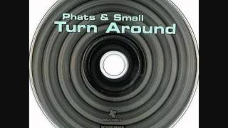 Phats & Small Turn Around 1999