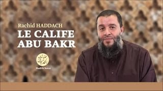Le Calife Abu Bakr As Siddiq (16) - Rachid Haddach
