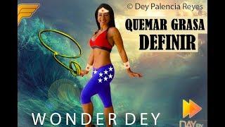 Rutina WONDER WOMAN | 4 | RUTINA 514 - QUEMAR GRASA Y DEFINIR MUSCULOS - Dey Palencia