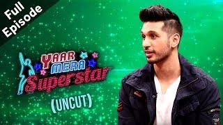Arjun Kanungo (Baaki Baatein Peene Baad Fame) On Yaar Mera Superstar 2 | Full Episode