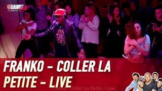 Franko - Coller La Petite - Live - C'Cauet sur NRJ