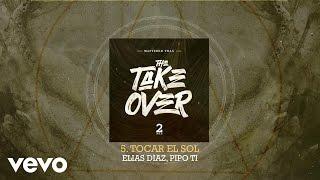 Mastered Trax - Tocar El Sol (Audio) ft. Elias Diaz, Pipo Ti