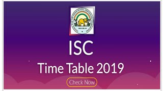 ISC 12th Exam Time Table 2019 -realised
