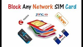 How To Blocking Any Sim Card - Ufone Warid Zong Jazz Mobilink Telenor