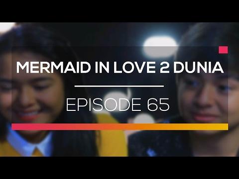 Mermaid In Love 2 Dunia - Episode 65