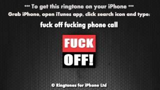 Fuck Off Fucking Phone Call Ringtone