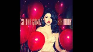 Selena Gomez - Birthday (Official Instrumental)