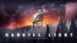 Gabriel Light - Loved By You