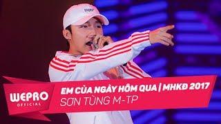 Mùa Hè Không Độ 2017 | Em Của Ngày Hôm Qua | Sơn Tùng M-TP