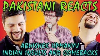 Pakistani Reacts to Indian Insults & Comebacks by Abhishek Upmanyu