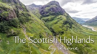 The Scottish Highlands by Drone