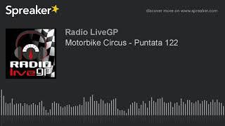 Motorbike Circus - Puntata 122
