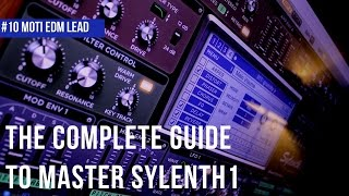 The Complete Guide To Master Sylenth1| #10 EDM Moti Lead