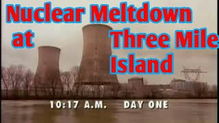Meltdown at Three Mile Island Nuclear Incident, One of Badest Nuclear Power Plant accident