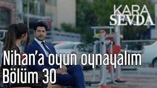 Kara Sevda 30. Bölüm - Nihan