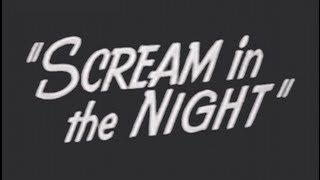 Scream in the Night (1935) [Crime] [Mystery] [Thriller]