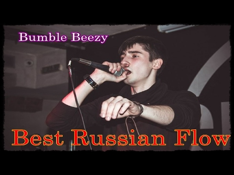 Bumble Beezy — Best Russian Flow [RBR]