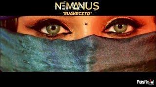 Némanus - Suavecito Videoclip Oficial HD