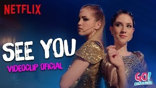 Go! Vive a tu manera - See You videoclip oficial